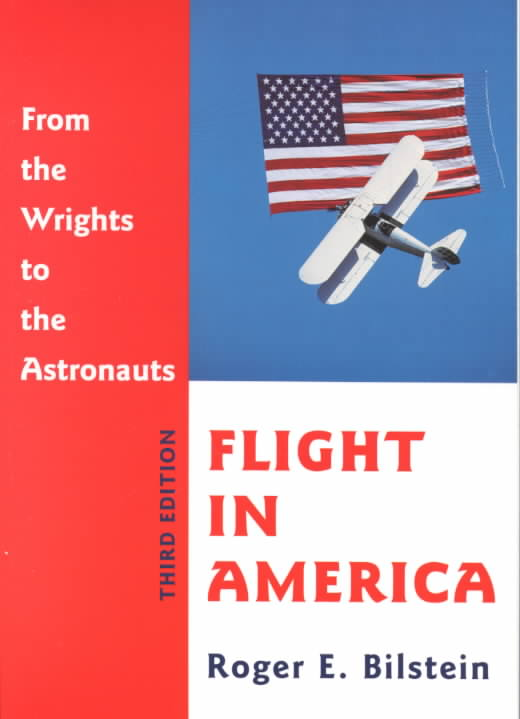 Flight in America By Bilstein, Roger E.